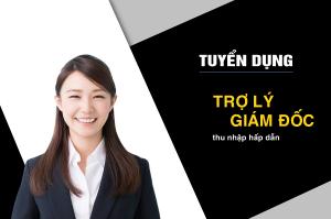 Tuyển dụng trợ lý giám đốc - Nhật Tâm Phát
